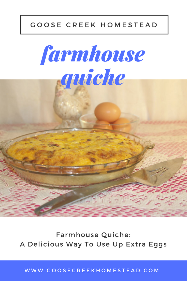 Farmhouse Quiche_ A Delicious Way To Use Up Extra Eggs- Goose Creek Homestead